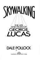 Skywalking by Dale Pollock