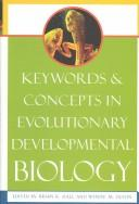 Keywords and Concepts in Evolutionary Developmental Biology (Harvard University Press Reference Library) by