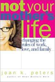 Cover of: Not your mother's life | Joan K. Peters