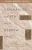 Cover of: Canaanite Myth and Hebrew Epic | Frank Moore Cross Jr.
