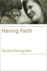 Cover of: Having faith: an ecologist's journey to motherhood