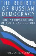 Cover of: The Rebirth of Russian Democracy | Nicolai N. Petro