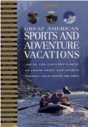 Cover of: Great American Sports and Adventure Vacations