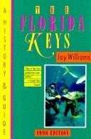 Cover of: The Florida Keys: A History & Guide 1996 Edition (Florida Keys: A History & Guide) | Joy Williams