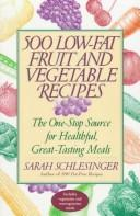 500 Low-Fat Fruit and Vegetable Recipes by Sarah Schlesinger