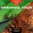 Cover of: Hiding Out: Camouflage in the Wild