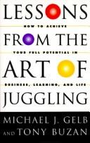 Cover of: Lessons From The Art Of Juggling | Michael J. Gelb