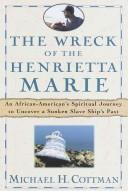 Cover of: The wreck of the Henrietta Marie | Michael H. Cottman
