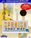 Cover of: LL (tm) Multimedia: Spanish Your Way: (CD-ROM) | Crown