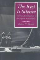 The rest is silence by Robert N. Watson