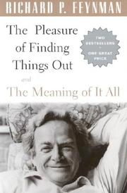 Cover of: The Pleasure of Finding Things Out and the Meaning of It All