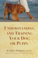 Cover of: Understanding and training your dog or puppy