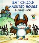 Cover of: Bat child's haunted house