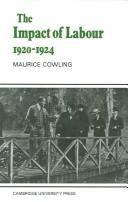 Cover of: The Impact of Labour 19201924 | Maurice Cowling