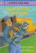 Cover of: Space Dog in Trouble