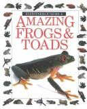 Cover of: Amazing Frogs and Toads (Eyewitness Juniors)