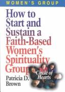 Cover of: How to Start and Sustain a Faith-Based Women