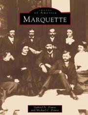 Cover of: Marquette (MI) (Images  of America) | Gabriel  N.  Downs