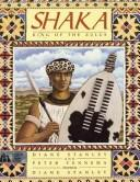 Cover of: Shaka, King of the Zulus | Diane Stanley