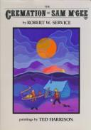Cover of: The cremation of Sam McGee | Robert W. Service