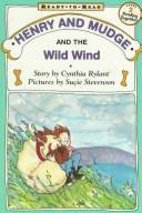 Cover of: Henry and Mudge and the Wild Wind (Ready-To-Read)