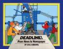Cover of: Deadline!: from news to newspaper