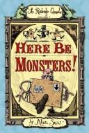 Cover of: Here Be Monsters! (Ratbridge Chronicles)