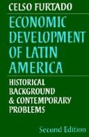 Cover of: Economic Development of Latin America | Celso Furtado