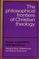 Cover of: The Philosophical frontiers of Christian theology | edited by Brian Hebblethwaite and Stewart Sutherland.