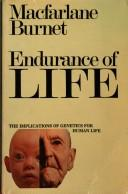 Cover of: Endurance of Life | Macfarlane Burnet
