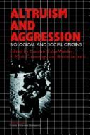 Altruism and Aggression: Social and Biological Origins