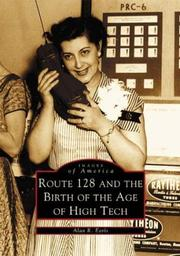 Cover of: Route 128 and  the Birth of the Age of High Tech | Alan  R.  Earls