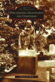 Philadelphia graveyards and cemeteries by Thomas H. Keels