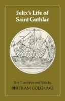 Cover of: Felix's Life of Saint Guthlac