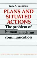 Cover of: Plans and situated actions | Lucille Alice Suchman