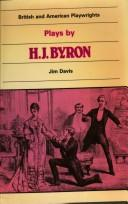 Cover of: Plays by H. J. Byron (British and American Playwrights)