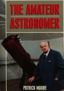Cover of: The amateur astronomer