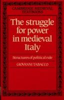 Cover of: The Struggle for Power in Medieval Italy