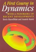 Cover of: A First Course in Dynamics | Boris Hasselblatt