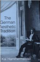Cover of: The German Aesthetic Tradition | Kai Hammermeister