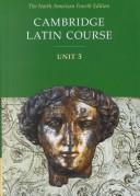 Cover of: Cambridge Latin Course Unit 3 Student Text North American edition
