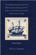 Cover of: development of the principles of insurance law in the Netherlands from 1500 to 1800 | J. P. Van Niekerk