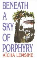 Cover of: Beneath a sky of porphyry