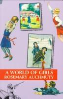 Cover of: A world of girls