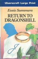 Cover of: Return to Dragonshill | Essie Summers