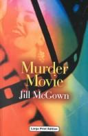 Cover of: Murder Movie (Ulverscroft Mystery) | Jill McGown