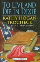 Cover of: To Live and Die in Dixie