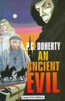 Cover of: An Ancient Evil (Ulverscroft Large Print Series) | P. C. Doherty