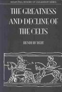 Cover of: The Greatness and Decline of the Celts