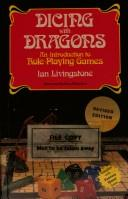 Cover of: Dicing with Dragons: an introduction to role-playing games